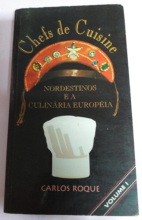Chefs de Cuisine  Nordestinos e a Culinária Européia