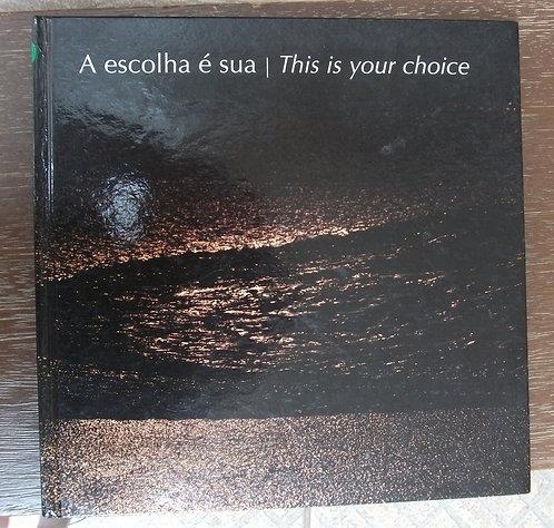 A Escolha é Sua - This Is Your Choice