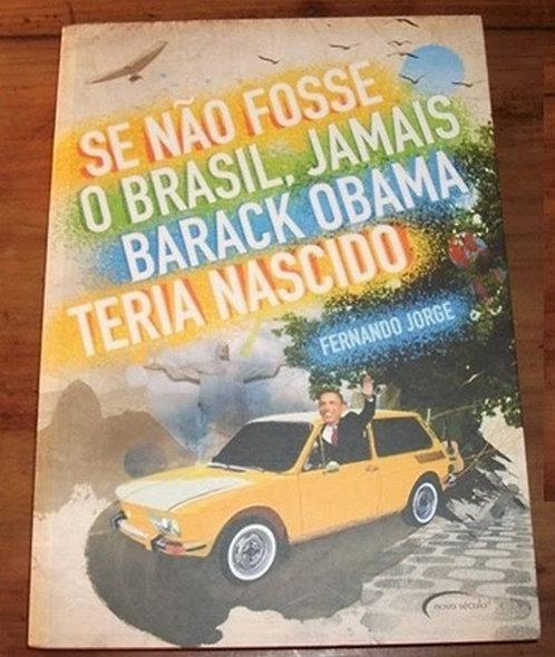 Se Não Fosse o Brasil, Jamais Barack Obama Teria N