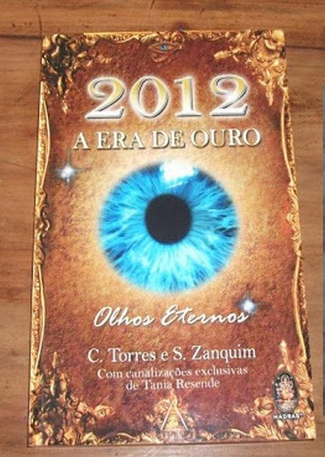 2012 - A Era de Ouro