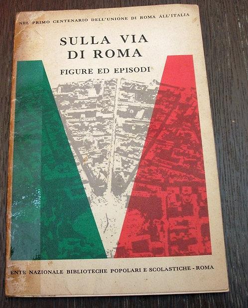 Sulla Via di Roma – Figure Ed Episodi