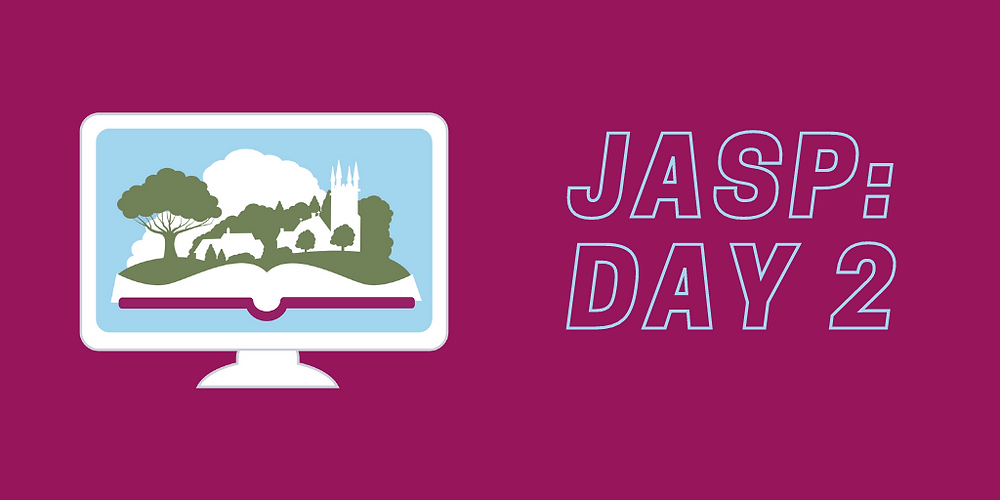 JASP Day 2 recap: talks on tea, Austen's publication history, the Ottoman inspiration for Regency fashion, a landmark art exhibit that Austen herself visited, a turban-making workshop, discussion groups and two theatrical productions.
