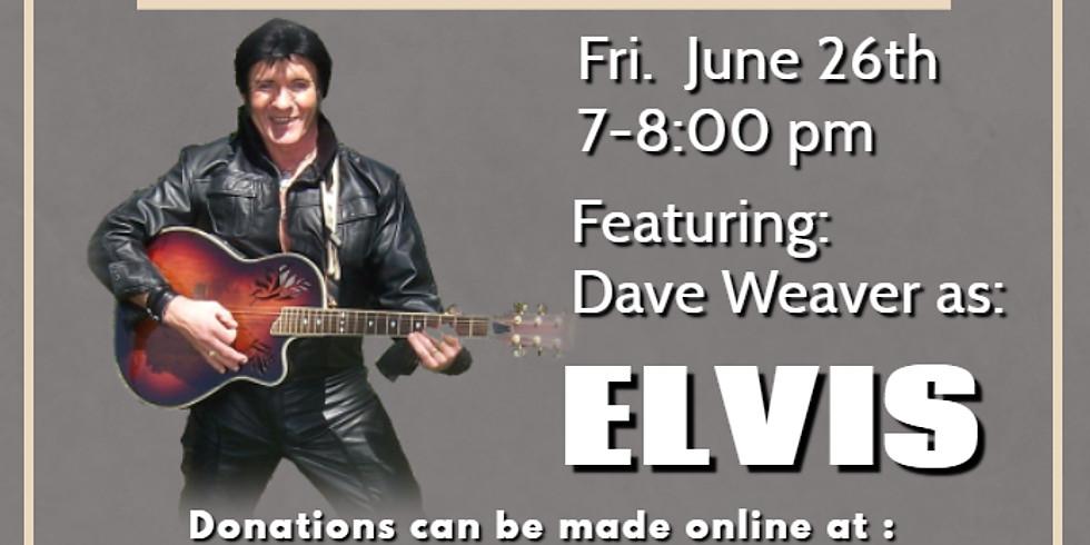 Dave Weaver as Elvis