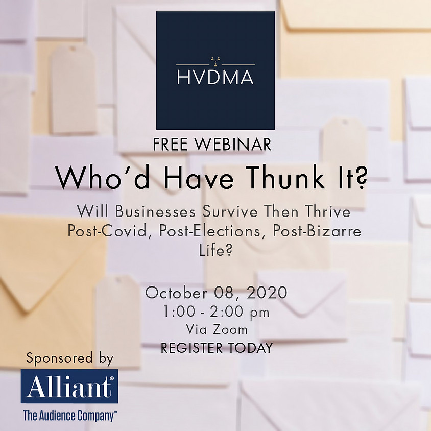 Will Businesses Survive Then Thrive Post-Covid, Post-Elections, Post-Bizarre Life?