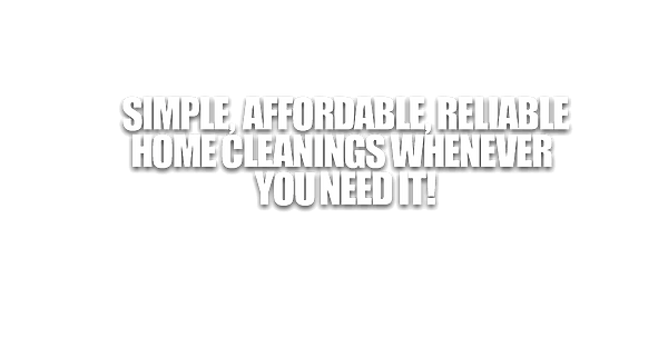 SIMPLE AFFORDABLE HOME CLEANINGS.png