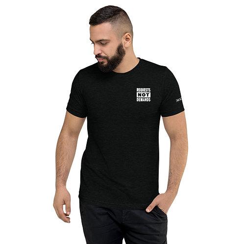 Requests Not Demands Super Soft T-Shirt