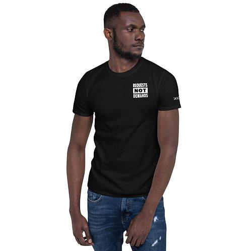 Requests Not Demands Everyday T-Shirt