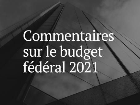 Commentaires sur le budget fédéral 2021