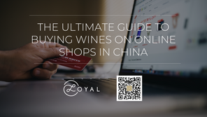 THE UlTIMATE GUIDE TO BUYING WINES ON ONLINE SHOPS IN CHINA
