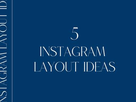 5 Instagram layout ideas