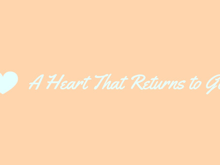 A Heart That Returns to God