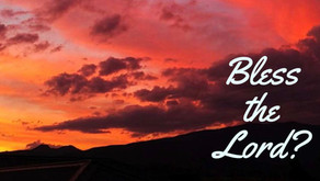 What Does it Mean to Bless the Lord?