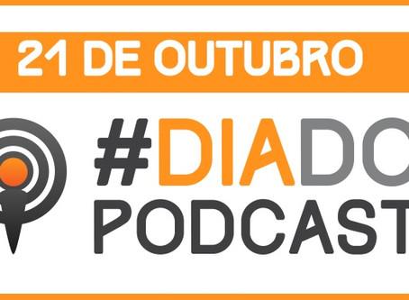 Dia Do Podcast – 21 de outubro!