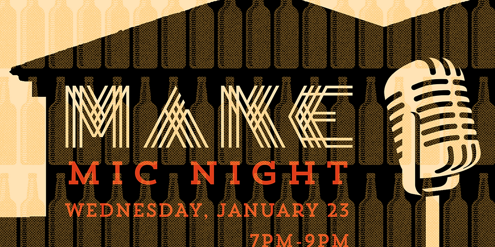MAKE Mic Night: Singer- songwriters Welcome!