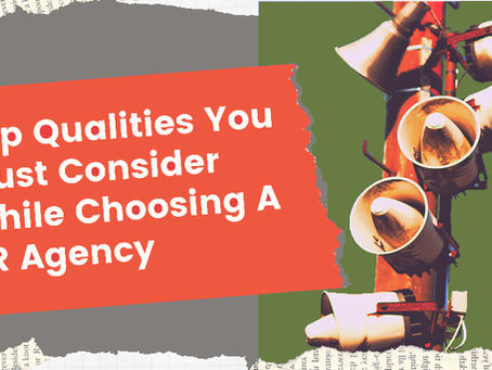 Top Qualities to Look for in an Ideal PR Agency