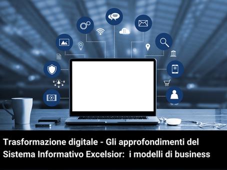 Trasformazione digitale - Sistema Informativo Excelsior: i modelli di business