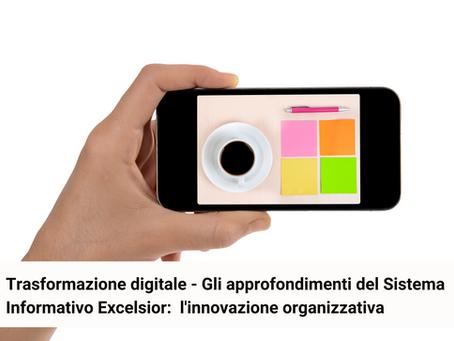 Trasformazione digitale - Sistema Informativo Excelsior: l'innovazione organizzativa