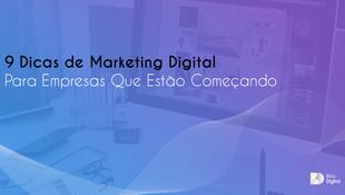 Dicas de Marketing Digital Para Empresas Que Estão Começando!