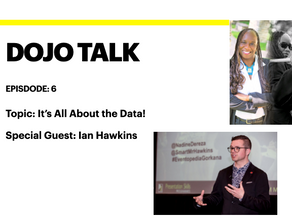 Dojo Talk - Episode 6 - It's All About the Data