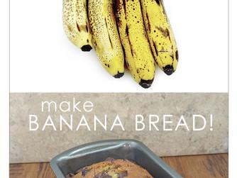 Make Banana Bread!