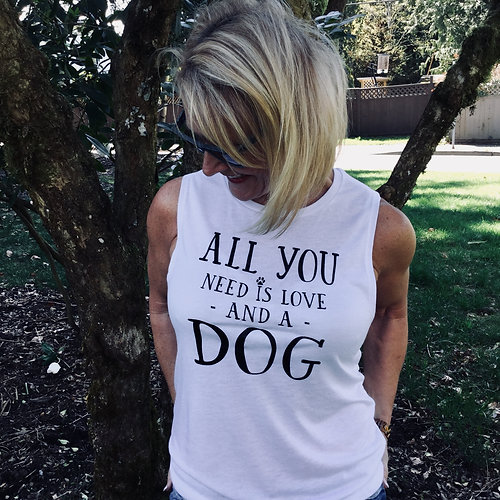 All You Need Is Love And A Dog - Tank