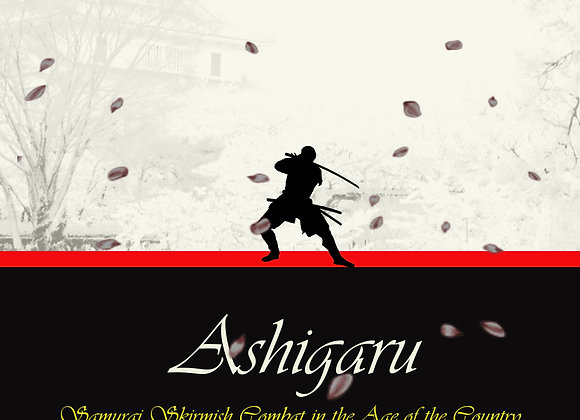 Ashigaru - Samurai Skirmish Combat in the Age of the Country at War