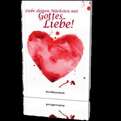Liebe deinen Nächsten mit Gottes Liebe