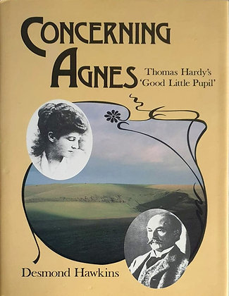 Concerning Agnes: Thomas Hardy's 'Good Little Pupil' by Desmond Hawkins