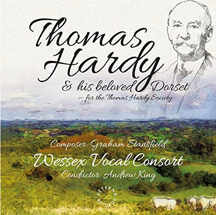 Thomas Hardy and his Beloved Dorset by the Wessex Consort