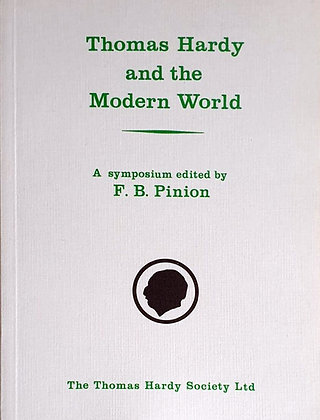 Thomas Hardy and the Modern World edited by Frank Pinion