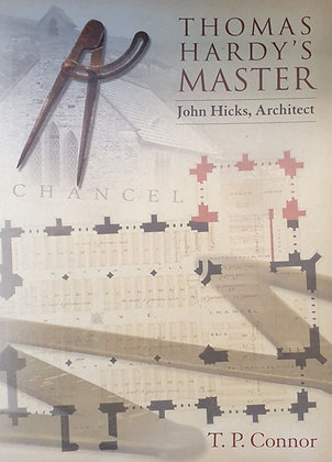 Thomas Hardy's Master: John Hicks, Architect