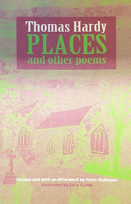 Thomas Hardy Places and other Poems