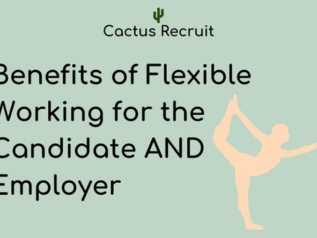 Benefits of Flexible Working for the Candidate AND Employer