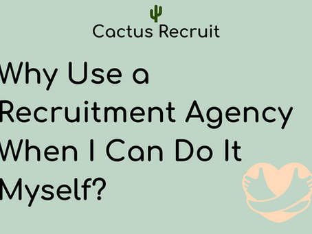 Why use a recruitment agency when I can do it myself?