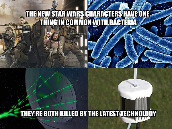 Star Wars Meme - Rogue One characters have one thing in common with bacteria - they're both killed by the latest technology - deathstar / pearlaqua - UV-C LED water disinfection