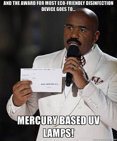 Steve Harvey meme - award for most eco friendly water disinfection system goes to... mercury based units!