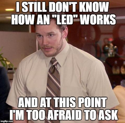 Afraid o ask about how UV LEDs work - meme