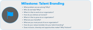 What problem are we solving? Why? Who do we help? Why? What it is like to work at our organization? How do you behave as humans?  What is it like to grow at our organization? What are your benefits?  What are you most proud of as an organization? How do your values translate into your talent branding? Does inclusion, diversity and opportunities matter? Why? Actions?