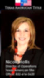 Nicole Hollis, Directror of Operations with Texas American Title Company in The Woodlands