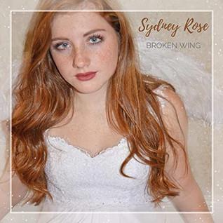 Sydney Rose Wray - Broken Wing - 2020