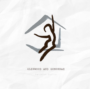 Farewell Friend - Glenwood and Gommorrah - 2019