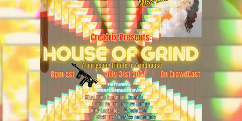 "POSTPONED TO 8/28 Creatrix Presents ""House of Grind"""