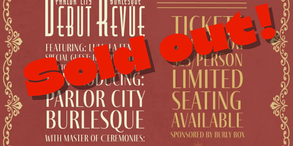 8/10 SOLD OUT **New date added 8/24** Parlor City Presents: DEBUT REVUE at 205 Dry
