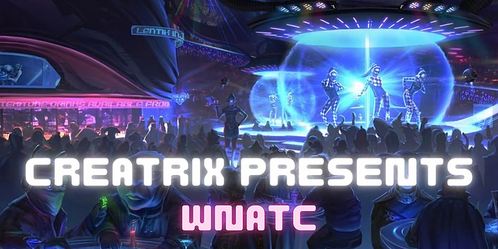 Creatrix Presents: Wild Nights at the Cantina