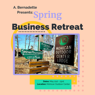 Spring Business Retreat Presented By A. Bernadette