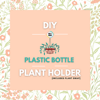 NYC FTC Plant Swap Activity - DIY Plastic Bottle Plant Holders
