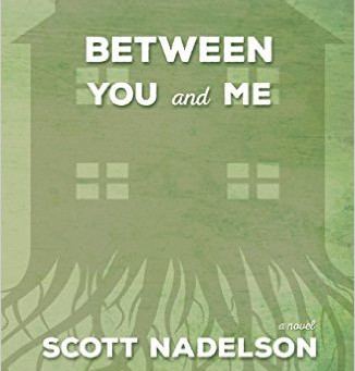 Q and A with Scott Nadelson, BETWEEN YOU AND ME