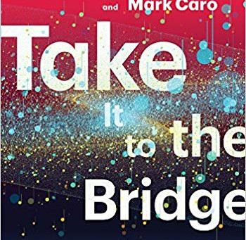 Q and A with Mark Caro and Steve Dawson, Co-authors of TAKE IT TO THE BRIDGE