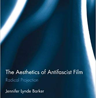 Q and A with Jennifer Barker, THE AESTHETICS OF ANTIFASCIST FILM