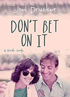 Q and A with Joel Drucker, Author of the Memoir Don't Bet on It